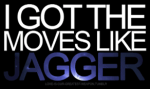 got_moves_like_jagger